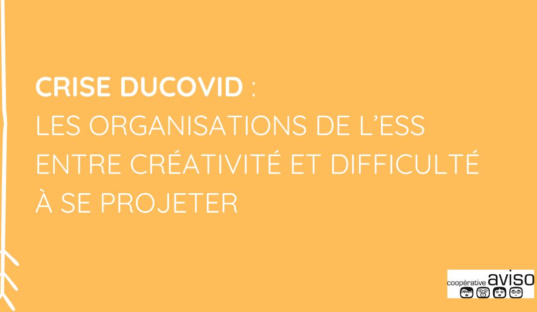 Crise du COVID : les organisations de l'ESS entre créativité et difficulté à se projeter